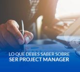 Lo que debes saber sobre ser Project Manager