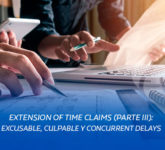 Extension of Time Claims (Parte III): Excusable, Culpable y Concurrent Delays